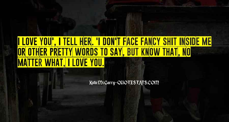 You Say You Love Me But Quotes #58933