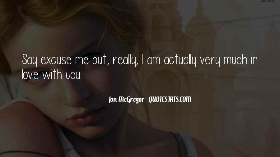 You Say You Love Me But Quotes #769670