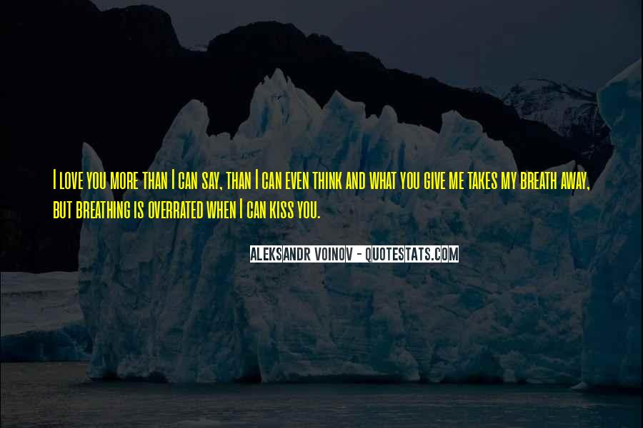 You Say You Love Me But Quotes #835945