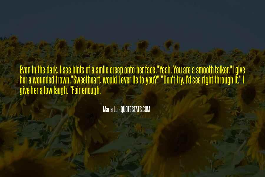 You See Right Through Me Quotes #160755