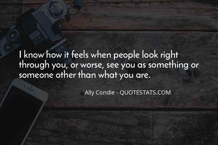 You See Right Through Me Quotes #550946