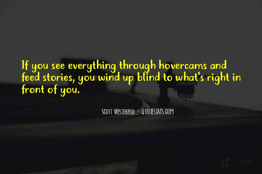 You See Right Through Me Quotes #671293