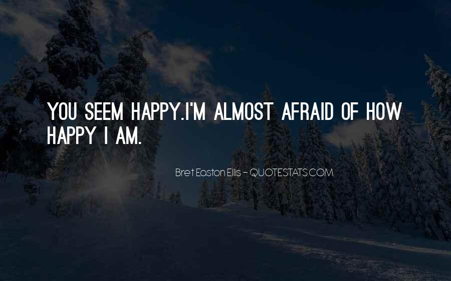 You Seem Happy Quotes #1218826