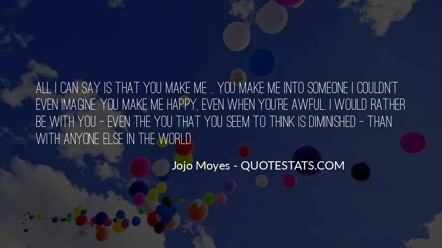 You Seem Happy Quotes #1248528