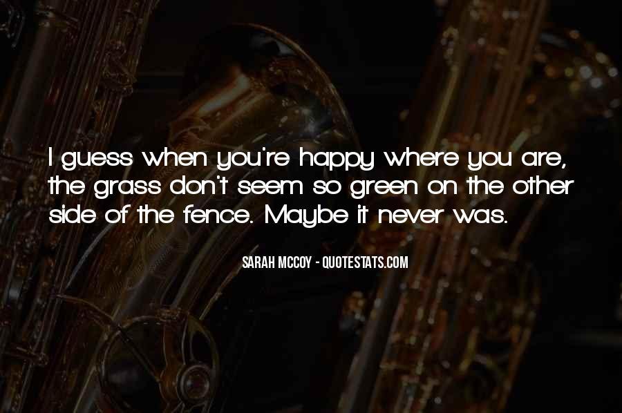 You Seem Happy Quotes #191992