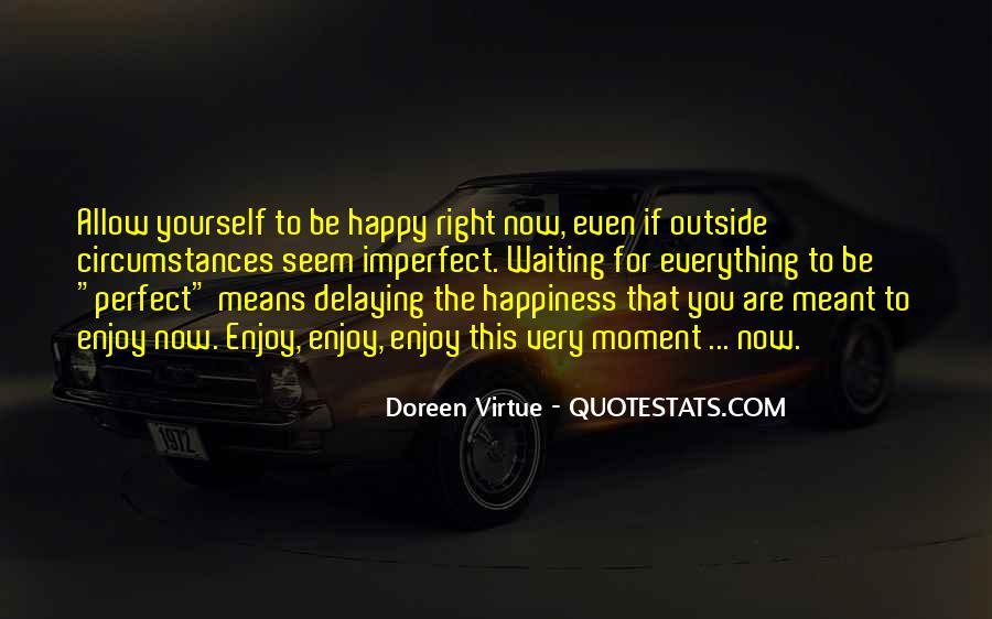 You Seem Happy Quotes #689883
