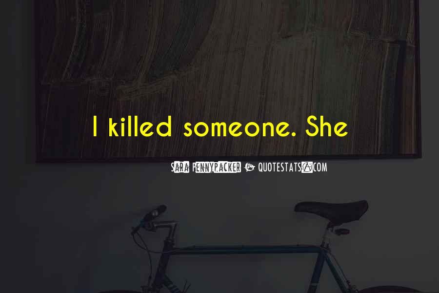 You Should Have Killed Me Quotes #2083