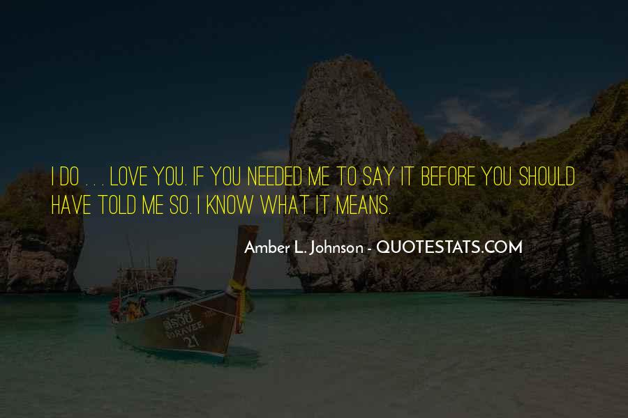 You Should Know I Love You Quotes #1302005