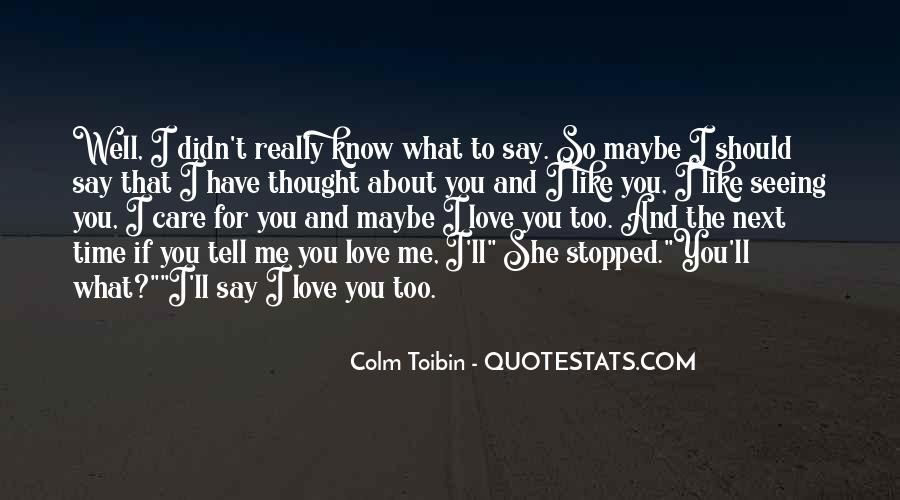 You Should Know I Love You Quotes #825946