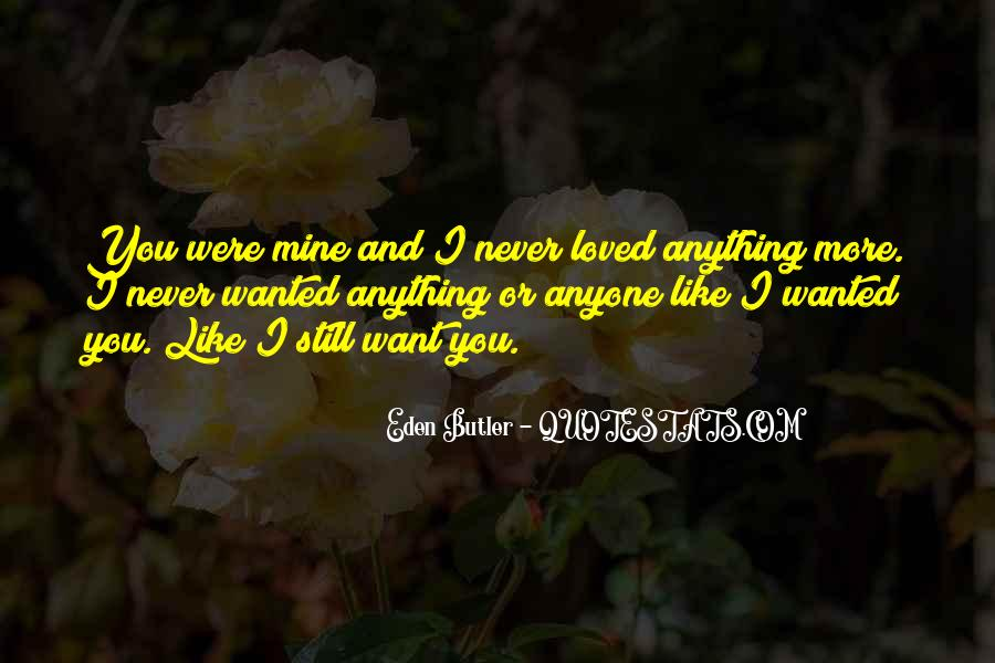 You Still Mine Quotes #1786453
