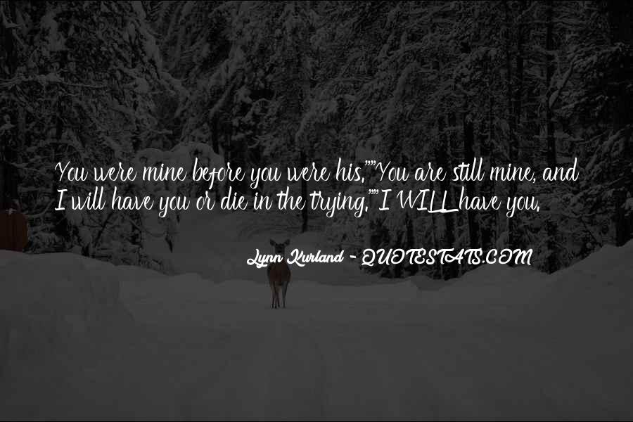 You Still Mine Quotes #496514