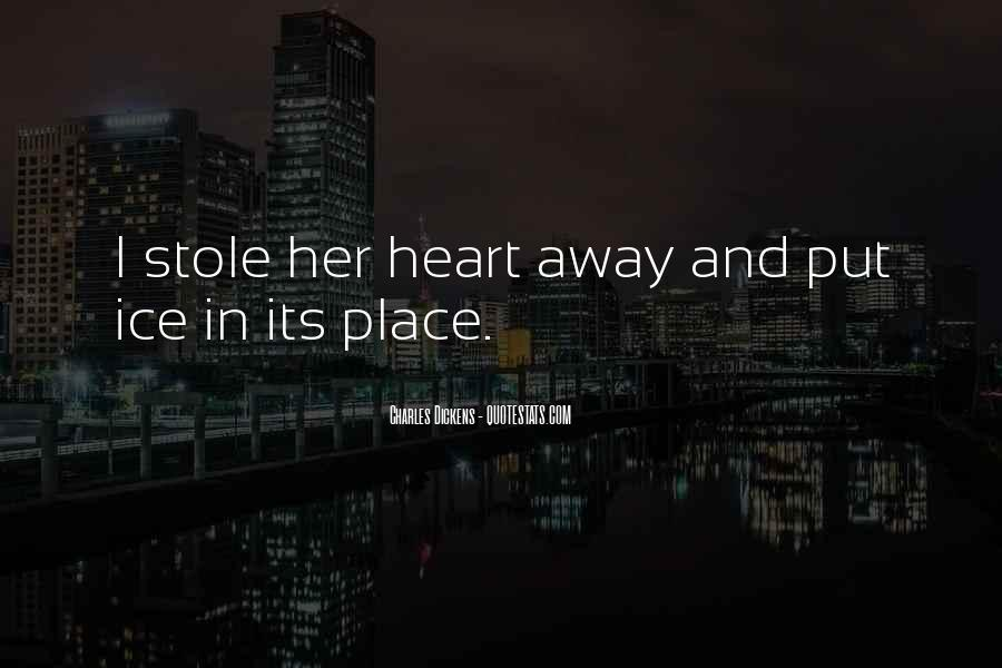 You Stole My Heart Away Quotes #1067059