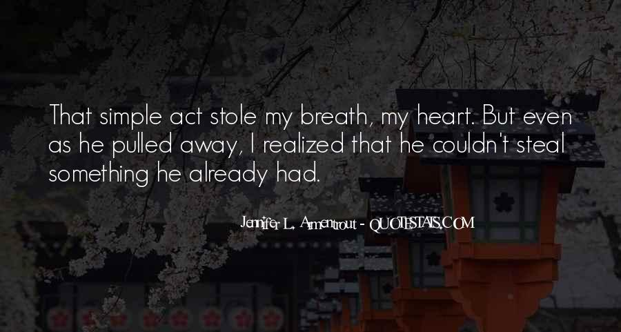You Stole My Heart Away Quotes #1408033
