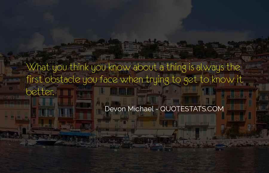 You Think About It Quotes #12166