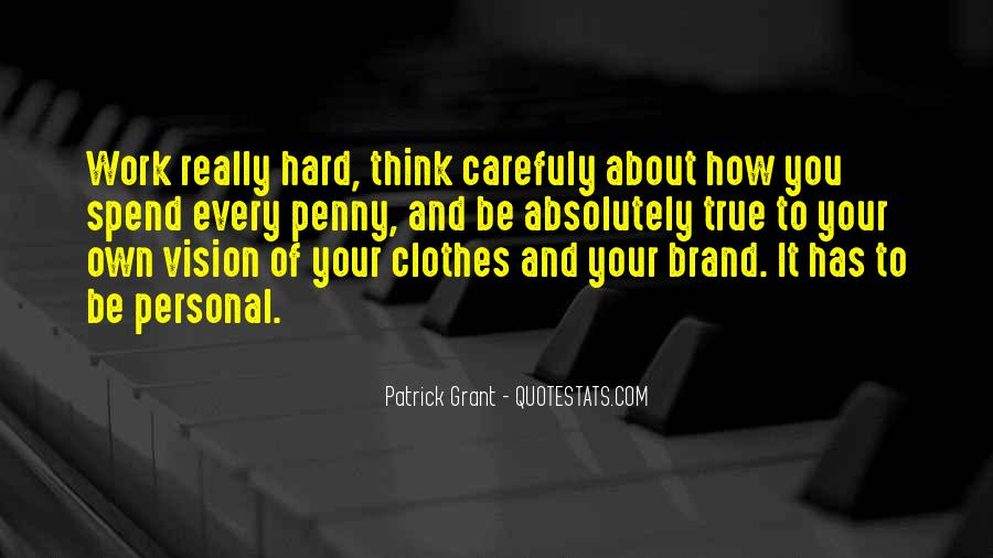 You Think About It Quotes #36452