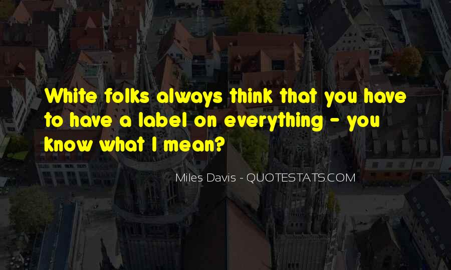You Think You Know Everything Quotes #201092