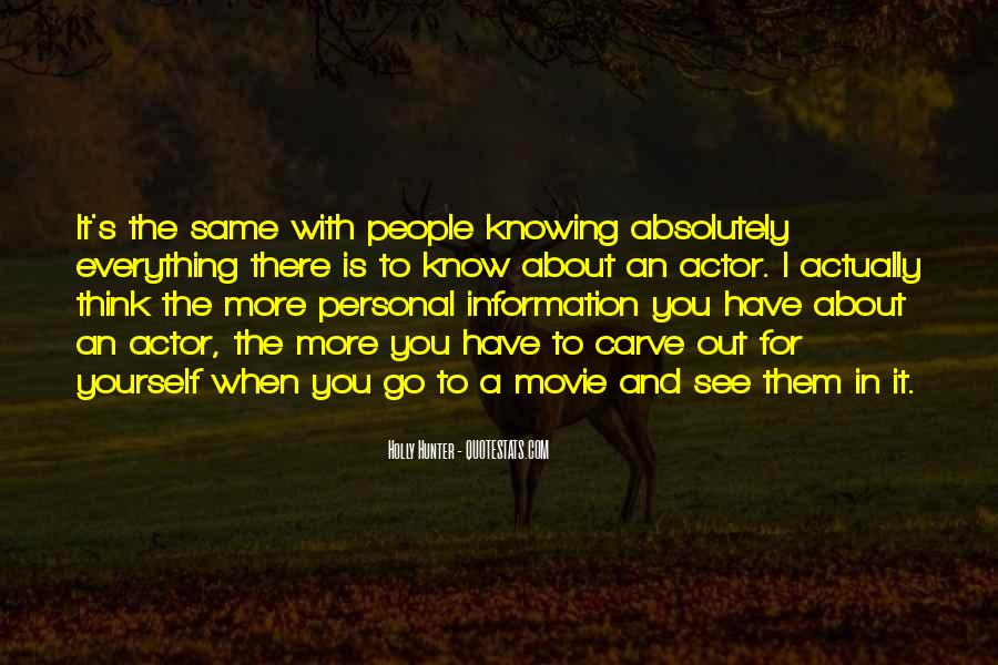 You Think You Know Everything Quotes #241998