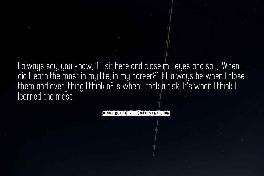You Think You Know Everything Quotes #454203
