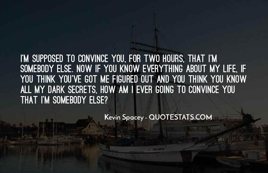 You Think You Know Everything Quotes #494671