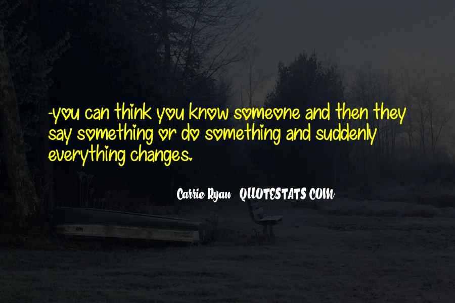 You Think You Know Everything Quotes #545356
