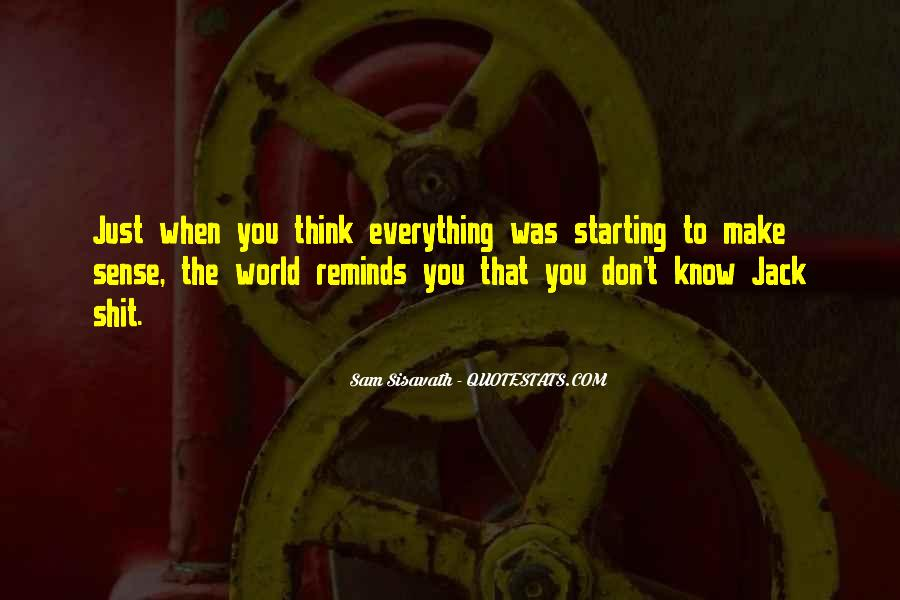 You Think You Know Everything Quotes #556766