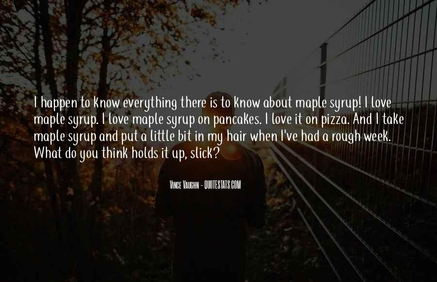 You Think You Know Everything Quotes #566681