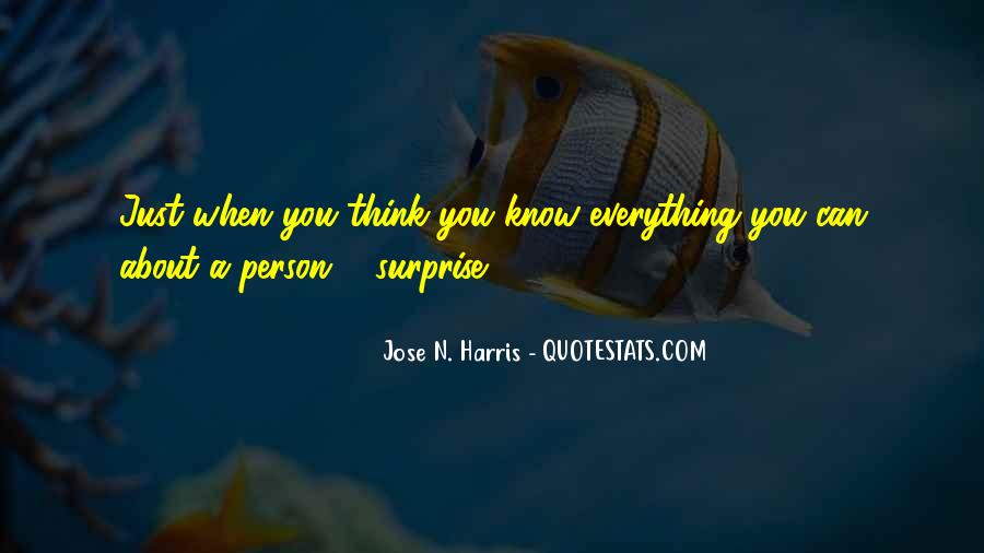 You Think You Know Everything Quotes #691164
