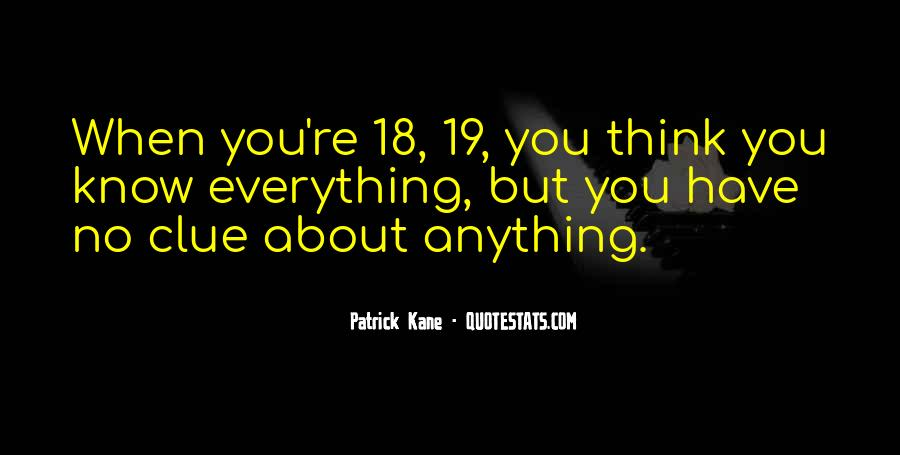You Think You Know Everything Quotes #693664