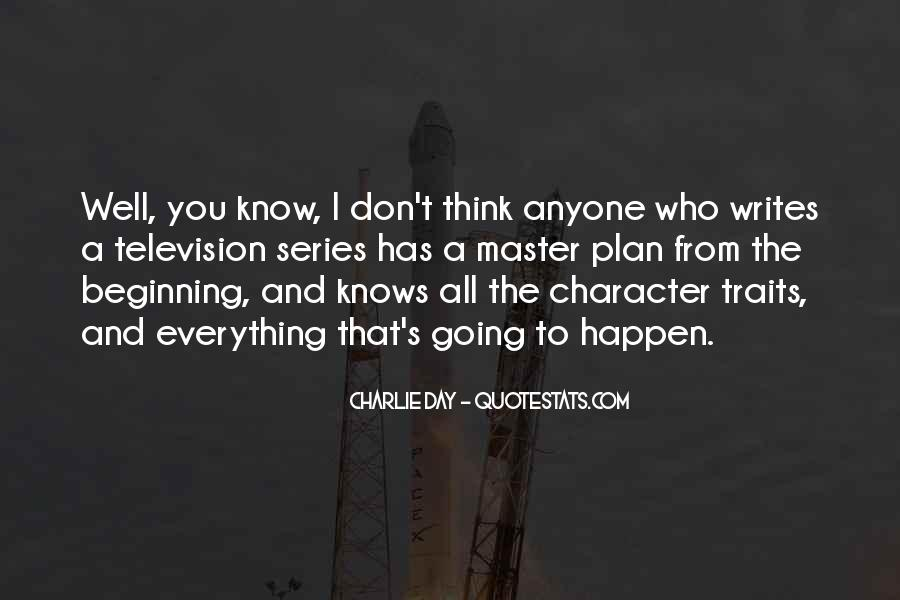 You Think You Know Everything Quotes #704607