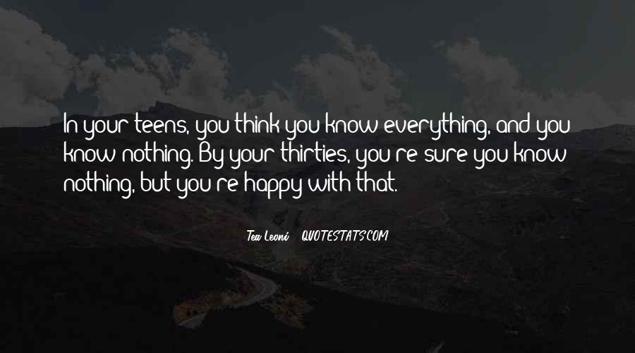 You Think You Know Everything Quotes #712381
