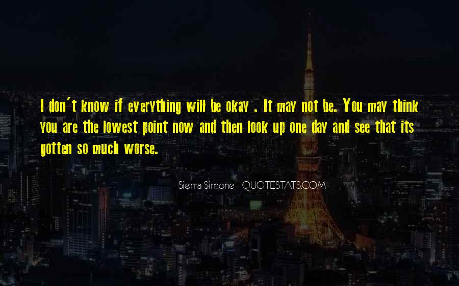 You Think You Know Everything Quotes #743978