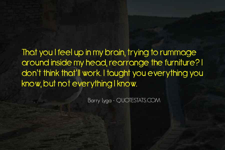 You Think You Know Everything Quotes #790608