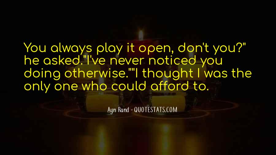 You Thought You Would Play Me Quotes #116406