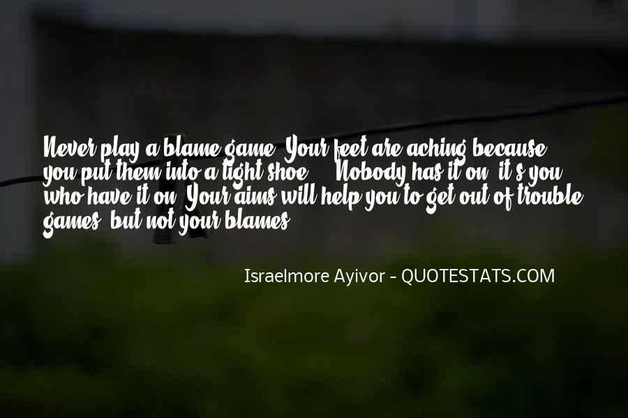 You Thought You Would Play Me Quotes #166703