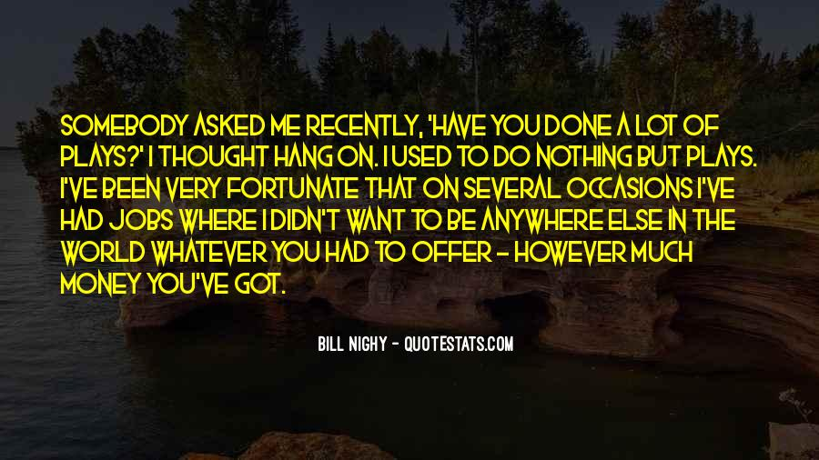 You Thought You Would Play Me Quotes #51112