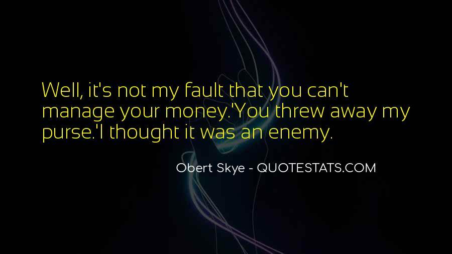 You Threw It Away Quotes #1259142