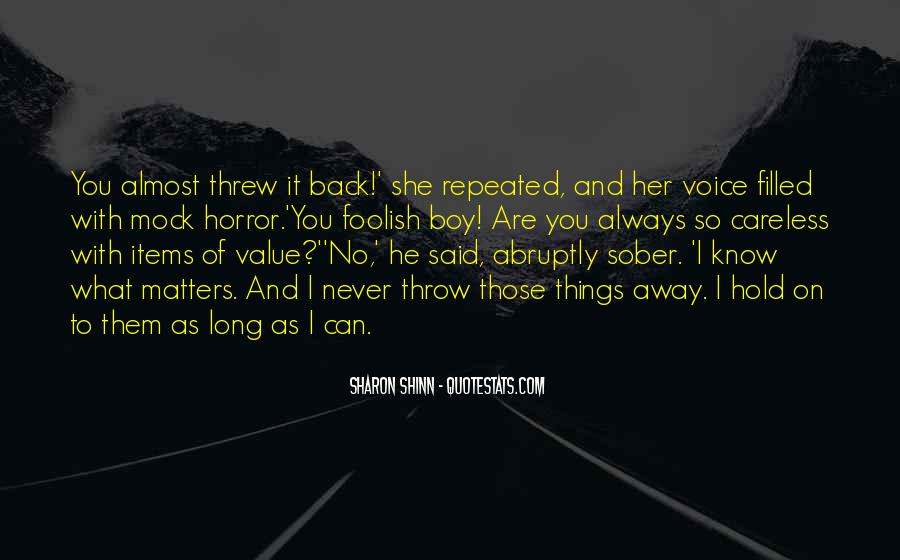 You Threw It Away Quotes #265688