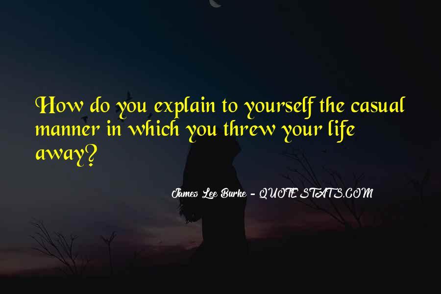 You Threw It Away Quotes #45368