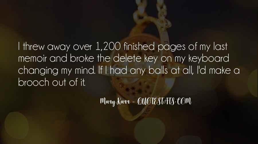 You Threw It Away Quotes #487245