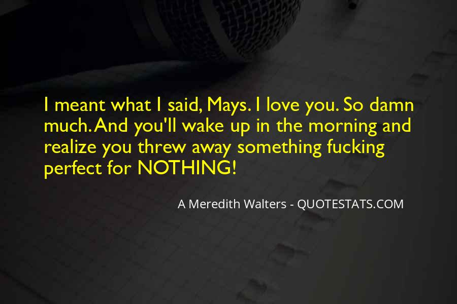 You Threw It Away Quotes #867994