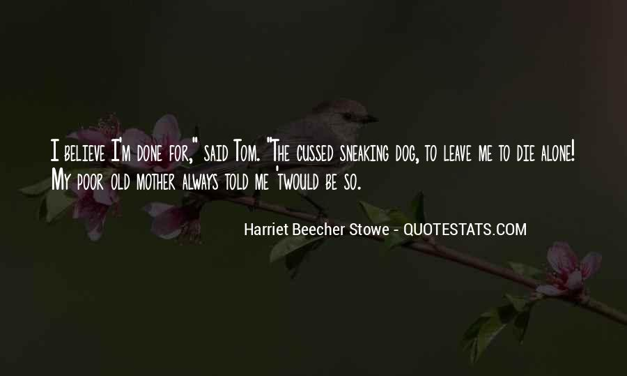 You Told Me To Leave Quotes #1065438