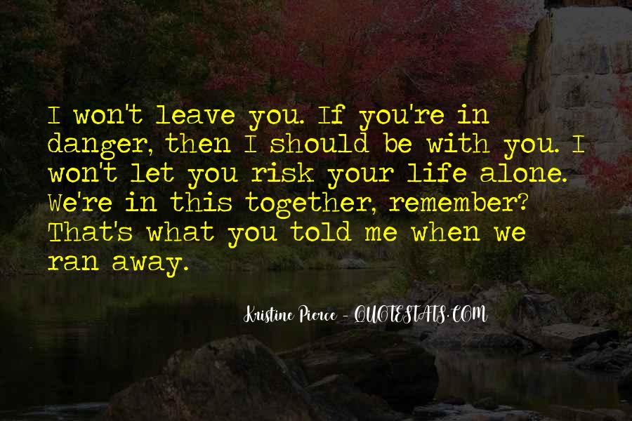You Told Me To Leave Quotes #1170157