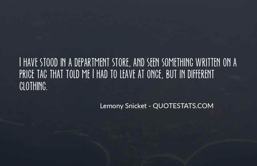 You Told Me To Leave Quotes #1216032