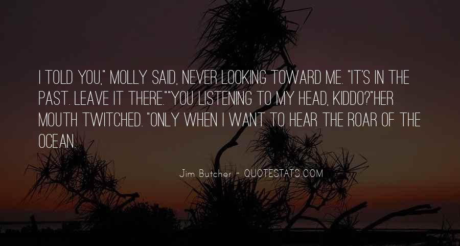 You Told Me To Leave Quotes #1351260