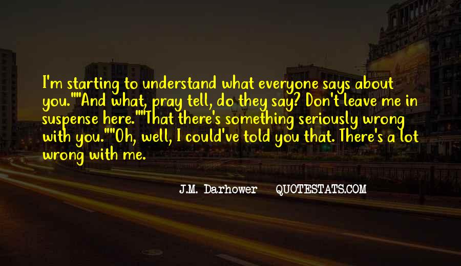 You Told Me To Leave Quotes #1484901