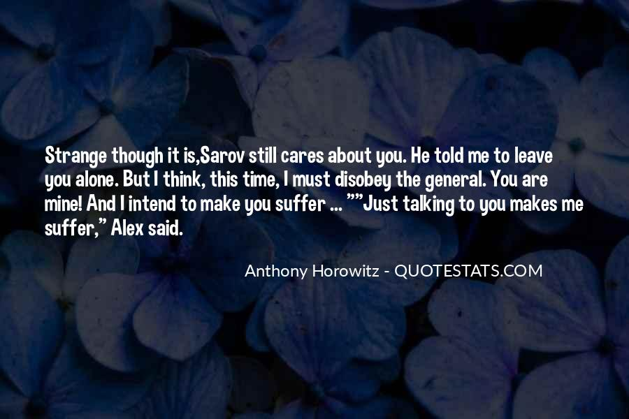 You Told Me To Leave Quotes #251334