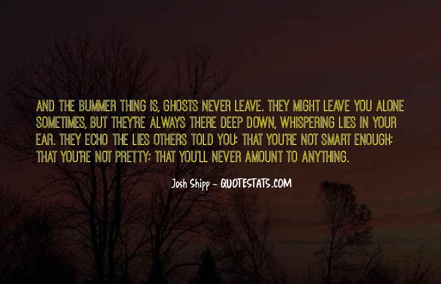 You Told Me To Leave Quotes #355617