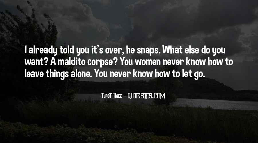 You Told Me To Leave Quotes #372290