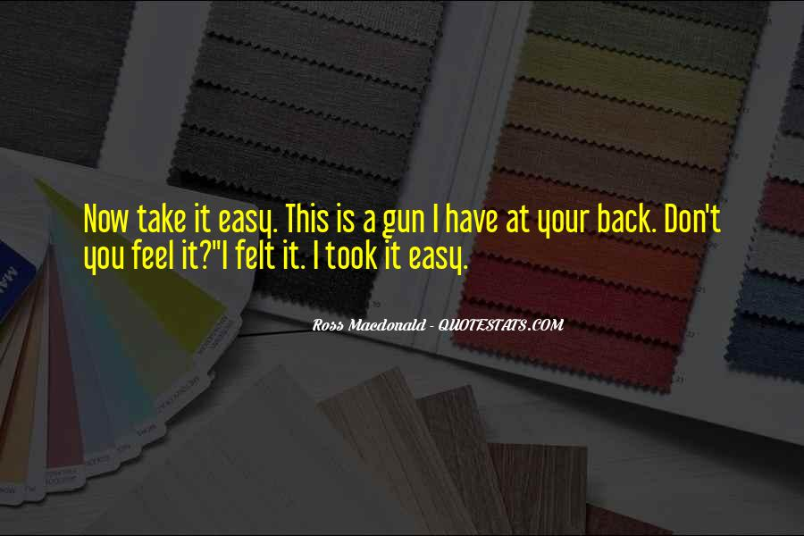 You Took The Easy Way Out Quotes #184157