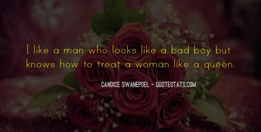 You Treat Her Bad Quotes #334304